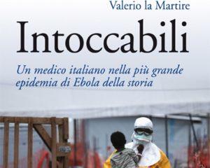 """L'epidemia di Ebola diventa un libro: """"Intoccabili"""" di Valerio Lo Martire"""