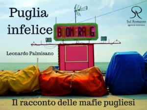 """""""Le mani della mafia sulla Puglia infelice"""". Un reportage sulle sette sorelle mafiose che infestano il tacco d'Italia"""