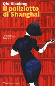 Qiu Xiaolong – Il poliziotto di Shanghai