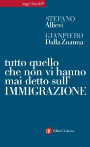 """""""Tutto quello che non vi hanno mai detto sull'immigrazione"""" di Stefano Allievi e Gianpiero Dalla Zuanna (Editori Laterza, 2016)"""