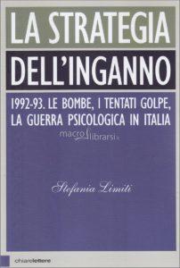 """""""La strategia dell'inganno 1992-93"""". Le bombe, i tentati golpe, la guerra psicologica in Italia – di Stefania Limiti"""