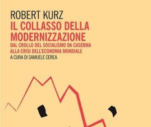 """""""Il collasso della modernizzazione"""" di Robert Kurz"""