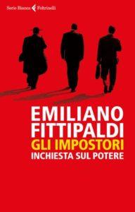 """""""Gli impostori. Inchiesta sul potere"""" di Emiliano Fittipaldi"""