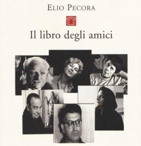 """""""Il libro degli amici"""" – di Elio Pecora"""