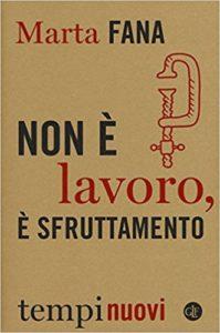 """""""Non è lavoro, è sfruttamento"""" di Marta Fana (Editori Laterza, 2017)"""