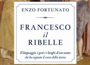 """""""Vi racconto Francesco, un ribelle e un comunicatore dal messaggio lungimirante"""". Intervista a padre Enzo Fortunato"""