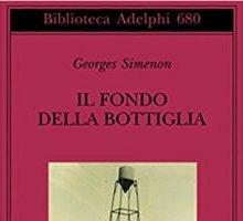 George Simenon, il fondo della bottiglia