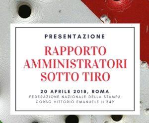 """De Raho, Pignatone e Bindi alla presentazione del rapporto """"amministratori sotto tiro"""": Roma, 20 aprile"""