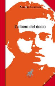"""""""L'albero del riccio"""", lettere intime di Gramsci ai suoi figli"""