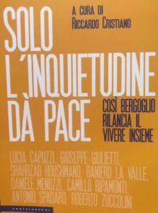 """""""Solo l'inquietudine dà pace"""" – di Riccardo Cristiano"""