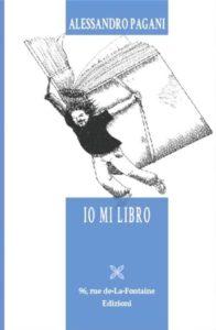 """""""Io Mi Libro"""": il nuovo libro di Alessandro Pagani. Intervista all'autore"""