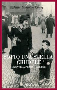 """Sotto una stella crudele"" di Heda Margolius Kováli"