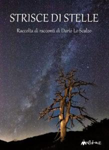 """Multimage. """"Strisce di stelle"""", racconti di Dario Lo Scalzo: appunti per l'intelligenza del cuore"""