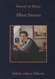 """Sellerio. """"Albert Savarus"""" di Honoré de Balzac per la prima volta in italiano"""
