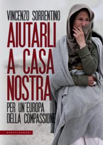 """Aiutarli a casa nostra"" di Vincenzo Sorrentino"
