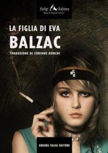 """""""La figlia di Eva"""", amore e congiure nobiliari ritratte da Honoré de Balzac"""