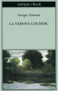 """Adelphi. """"La vedova Couderc"""", capolavoro di George Simenon"""
