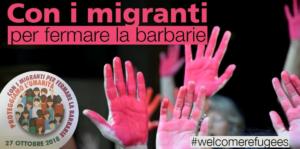 """""""Con i migranti contro la barbarie"""".Il 27 ottobre in tutta Italia"""