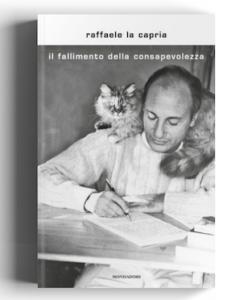 """""""Il fallimento della consapevolezza"""" – Raffaele La Capria"""