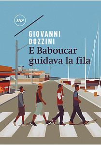 """""""E Baboucar guidava la fila"""" – di Giovanni Dozzini"""