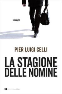 """""""La stagione delle nomine"""" – di Pier Luigi Celli"""