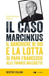 """""""Il caso Marcinkus"""" – di Fabio Marchese Ragona"""