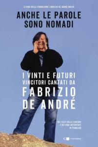 """""""Fabrizio De André. Anche le parole sono nomadi"""" -a cura della Fondazione De André Onlus"""