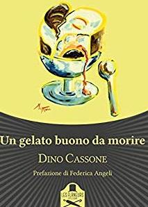 """""""Un gelato buono da morire"""": Federica Angeli presenta Dino Cassone"""