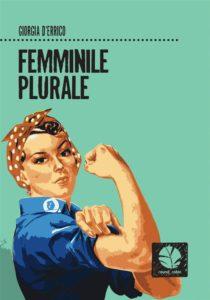"""Femminile plurale"" – di Giorgia D'Errico"