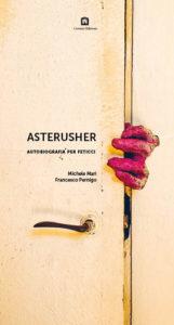 La poetica delle case. 'Asterusher' di Michele Mari