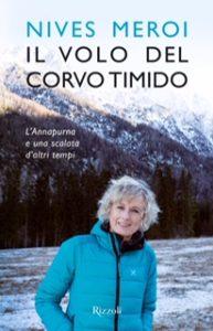 """Il volo del corvo timido. L'Annapurna e una scalata d'altri tempi"""" – di Nives Meroi"""