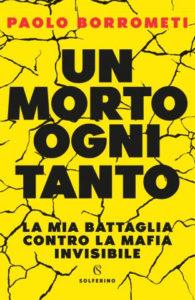 """""""Un morto ogni tanto"""". A Torino il 9 febbraio la presentazione del libro di Paolo Borrometi"""