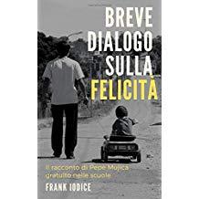 """""""Breve Dialogo sulla felicità"""" – di Frank Iodice"""