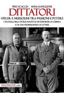 """""""Hitler e Mussolini tra passione e potere"""" – di Pino Scaccia e Anna Raviglione"""