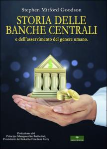 """""""Storia delle banche centrali e dell'asservimento del genere umano"""" di Stephen Mitford Goodson (Gingko Edizioni, 2018)"""