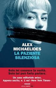 """""""La paziente silenziosa""""di Alex Michaelides, caso editoriale e debutto nella suspense d'autore"""
