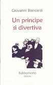 L'odore della preda. Nostalgia bibliofila in 'Un principe si divertiva' di Giovanni Biancardi, ed. Babbomorto
