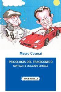 """""""Psicologia del tragicomico. Fantozzi: il villaggio globale"""" . di Mauro Cosmai"""