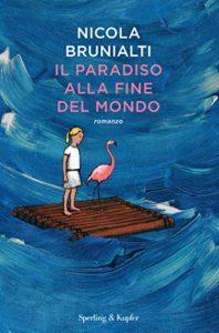 'Il paradiso alla fine del mondo', un romanzo da togliere il fiato