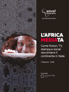 L'Africa MEDIAta. Come fiction, tv, stampa e social raccontano il continente in Italia""