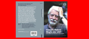 """""""Meglio star zitti?"""" o recensire senza il facile consenso? La critica di Giovanni Raboni"""