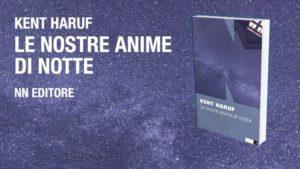Prima che faccia buio. 'Le nostre anime di notte' di Kent Haruf, NN Editore
