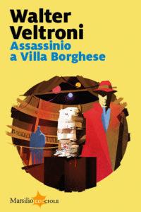 Assassinio a Villa Borghese: Veltroni firma un giallo solido e ben strutturato