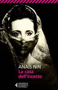 Natale 2019 | Le visioni di Anaïs Nin: 'La casa dell'incesto'