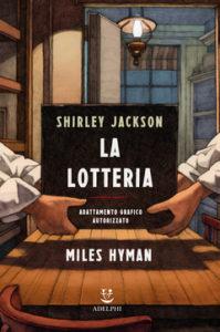 A chi toccherà? 'La lotteria' di Shirley Jackson e Miles Hyman