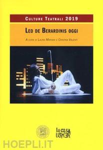 Leo de Berardinis oggi. A cura di Laura Mariani e Cristina Valenti.