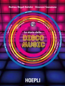 """""""La storia della disco music"""" – di Andrea Angeli Bufalini e Giovanni Savastano"""