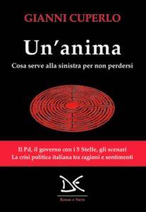 """""""Un'anima. Cosa serve alla sinistra per non perdersi"""" di Gianni Cuperlo (Donzelli """"Editore, 2019)"""