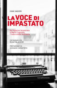 La voce di Impastato raccontata dagli autori Falaschi e Vadori