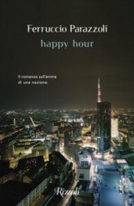 Happy Hour: audace e provocatorio il nuovo romanzo di Parazzoli